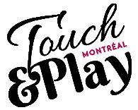 Touch&Play Montréal